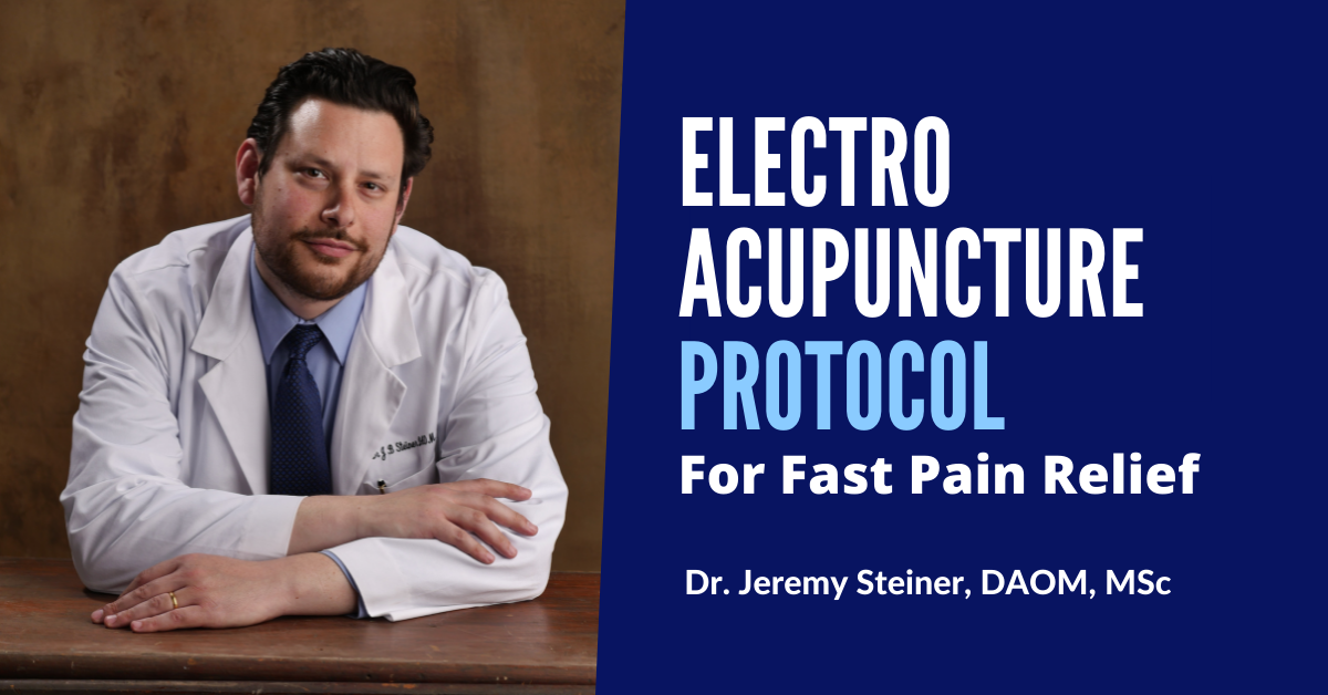 Electro Acupuncture Pain Protocols For Fast Relief